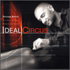 Ideal Circus / Edouard Bineau